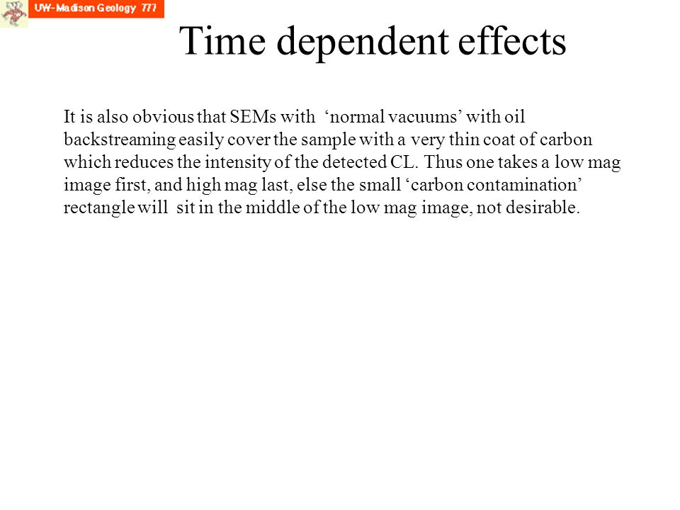 Time dependent effects