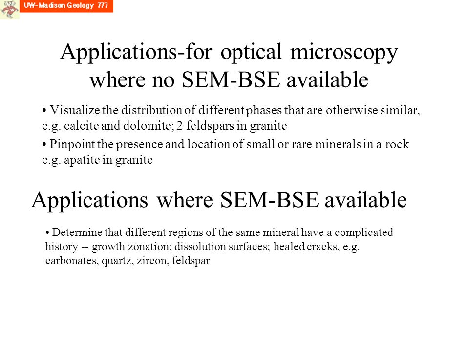 Applications-for optical microscopy where no SEM-BSE available