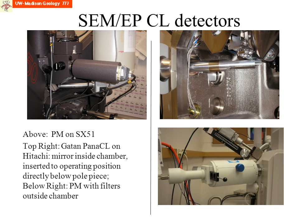 SEM/EP CL detectors Above: PM on SX51