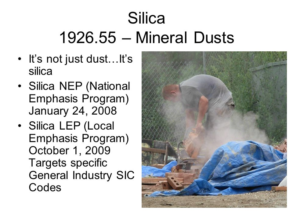 Silica 1926.55 – Mineral Dusts It's not just dust…It's silica