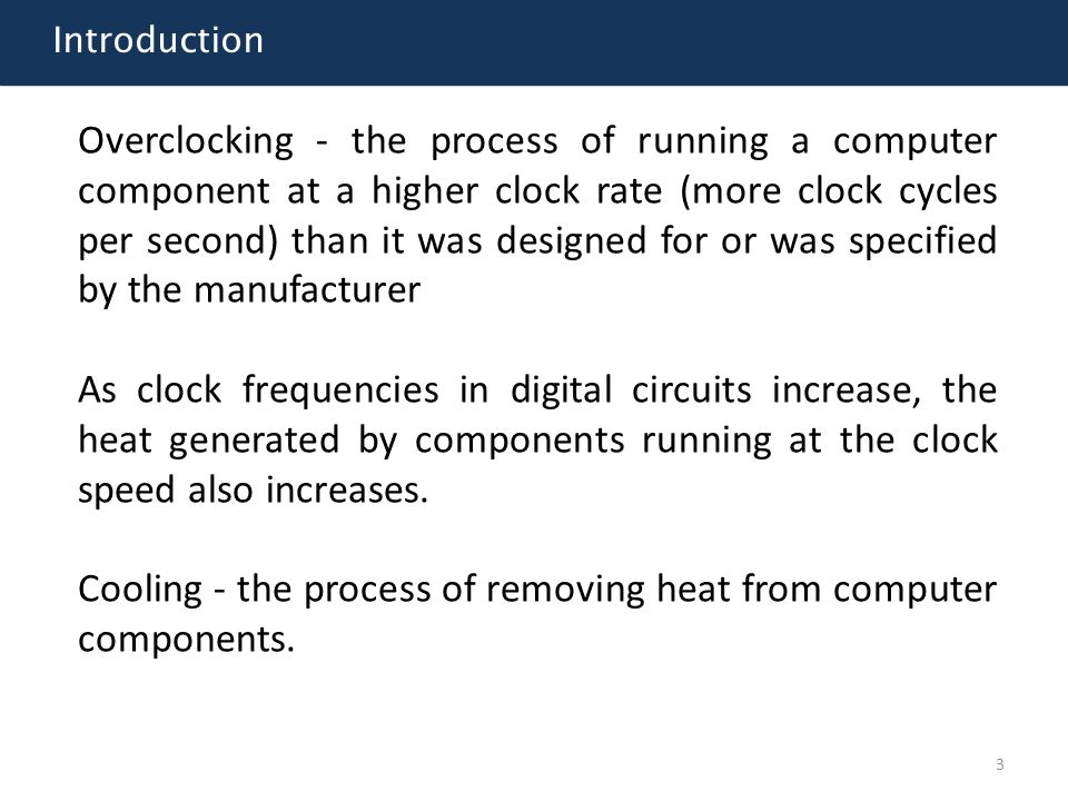 Cooling - the process of removing heat from computer components.