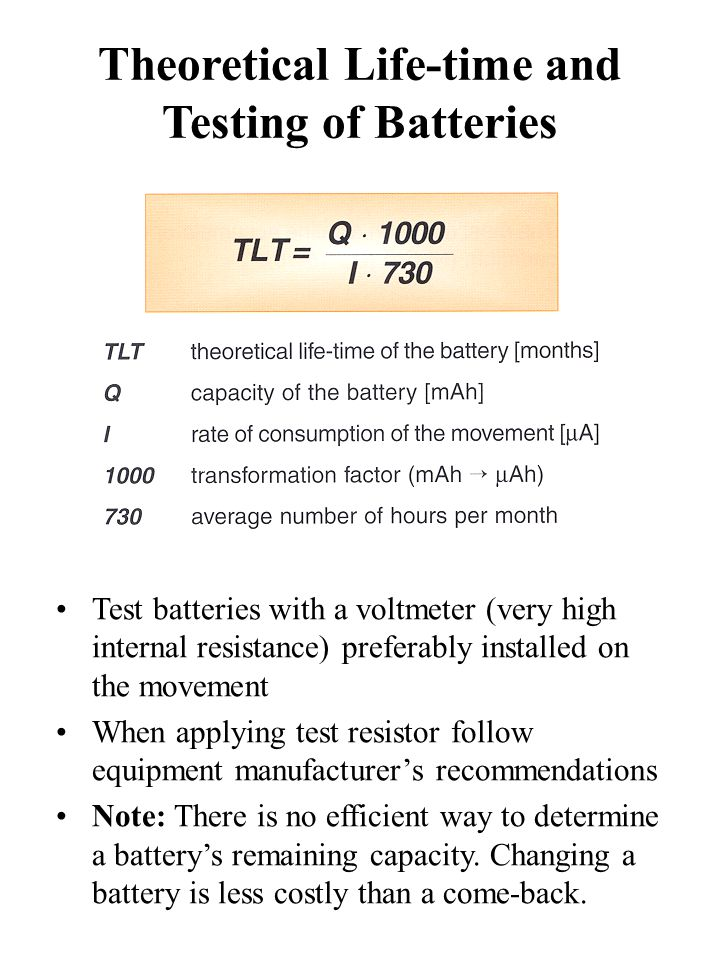 Theoretical Life-time and Testing of Batteries