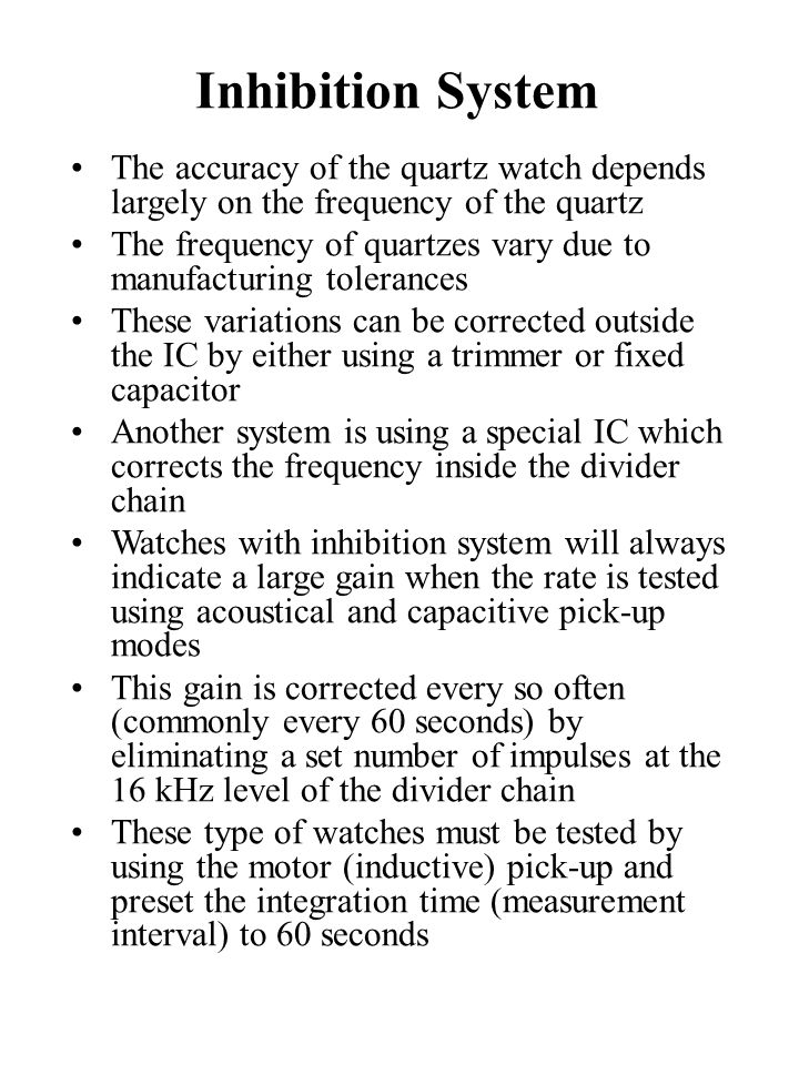 Inhibition System The accuracy of the quartz watch depends largely on the frequency of the quartz.