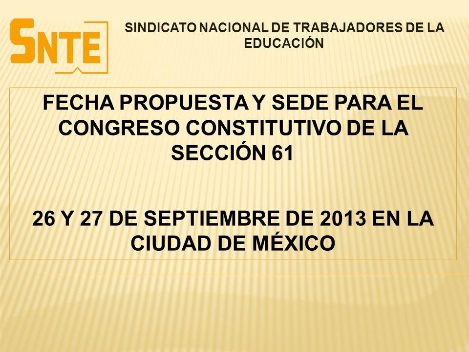 FECHA PROPUESTA Y SEDE PARA EL CONGRESO CONSTITUTIVO DE LA SECCIÓN 61