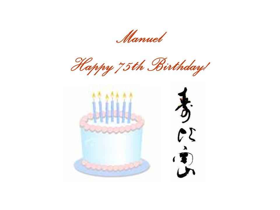 Manuel Happy 75th Birthday!