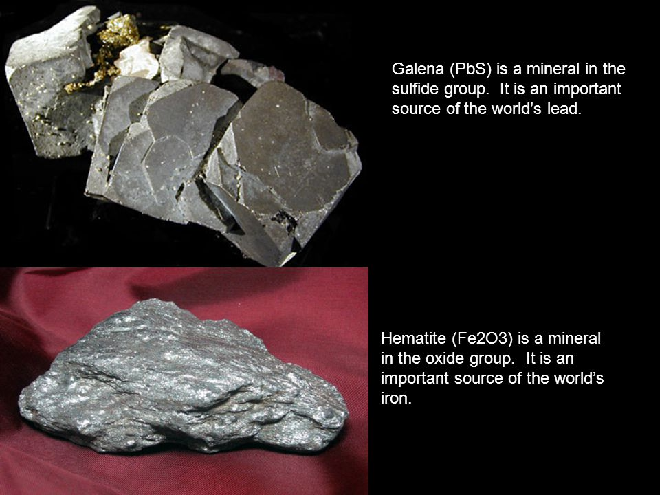 Galena (PbS) is a mineral in the