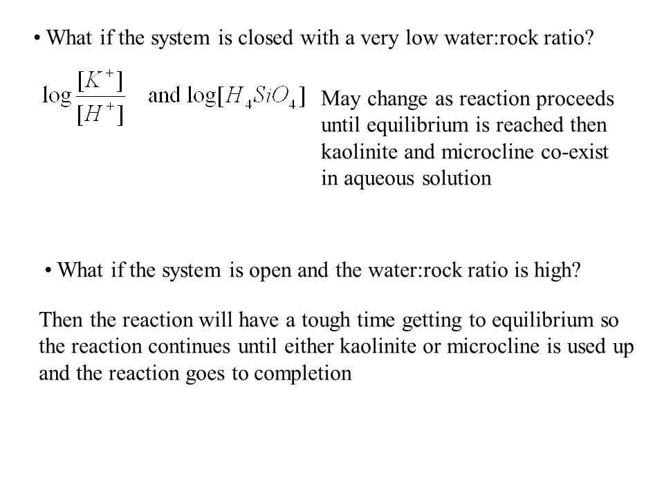 What if the system is closed with a very low water:rock ratio