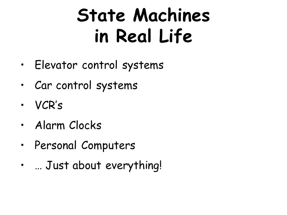 State Machines in Real Life