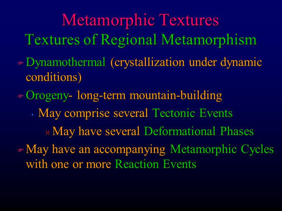 Metamorphic Textures Textures of Regional Metamorphism
