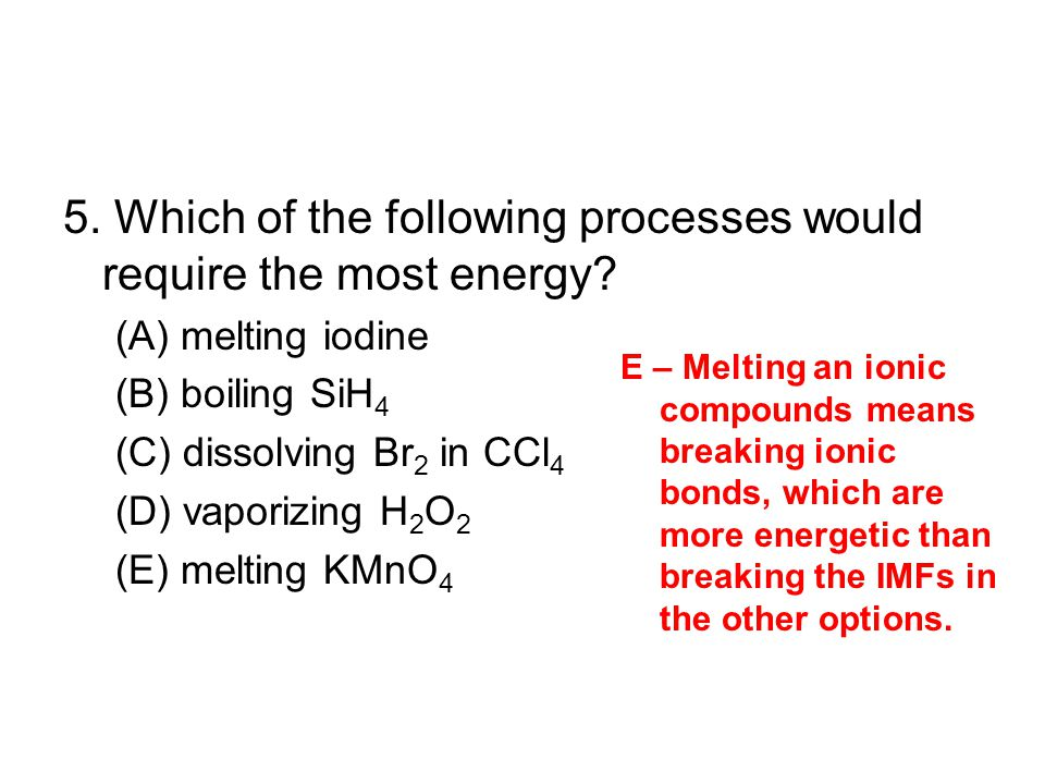 5. Which of the following processes would require the most energy
