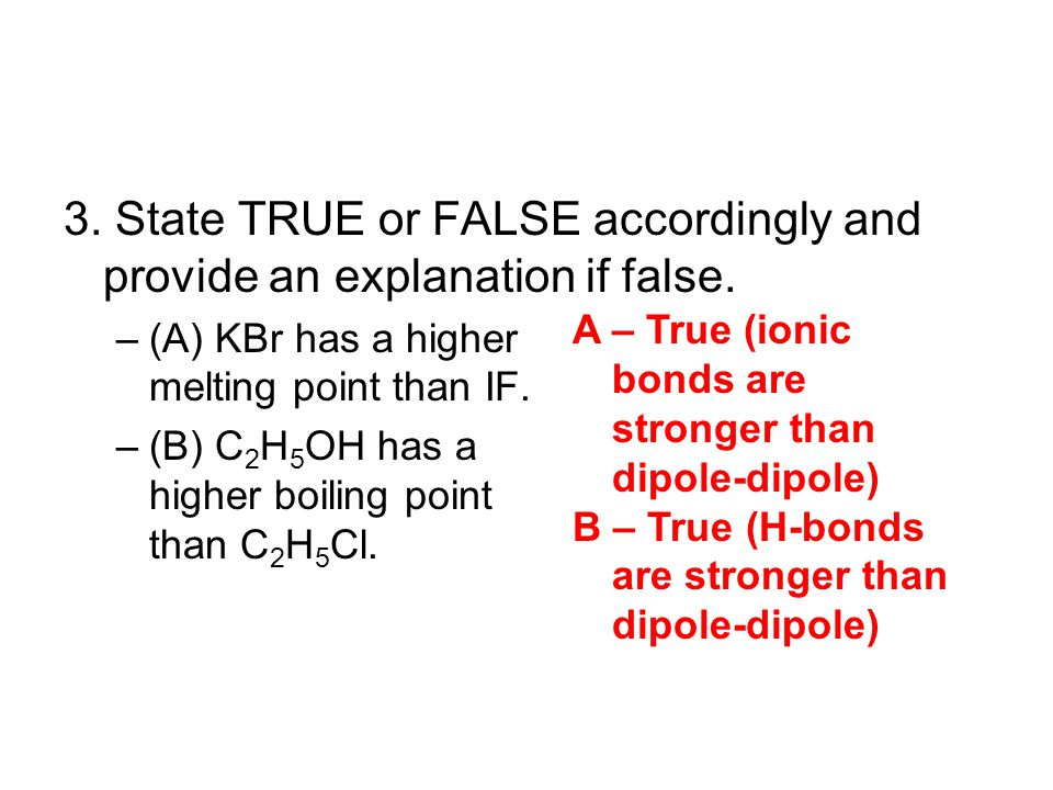 3. State TRUE or FALSE accordingly and provide an explanation if false.