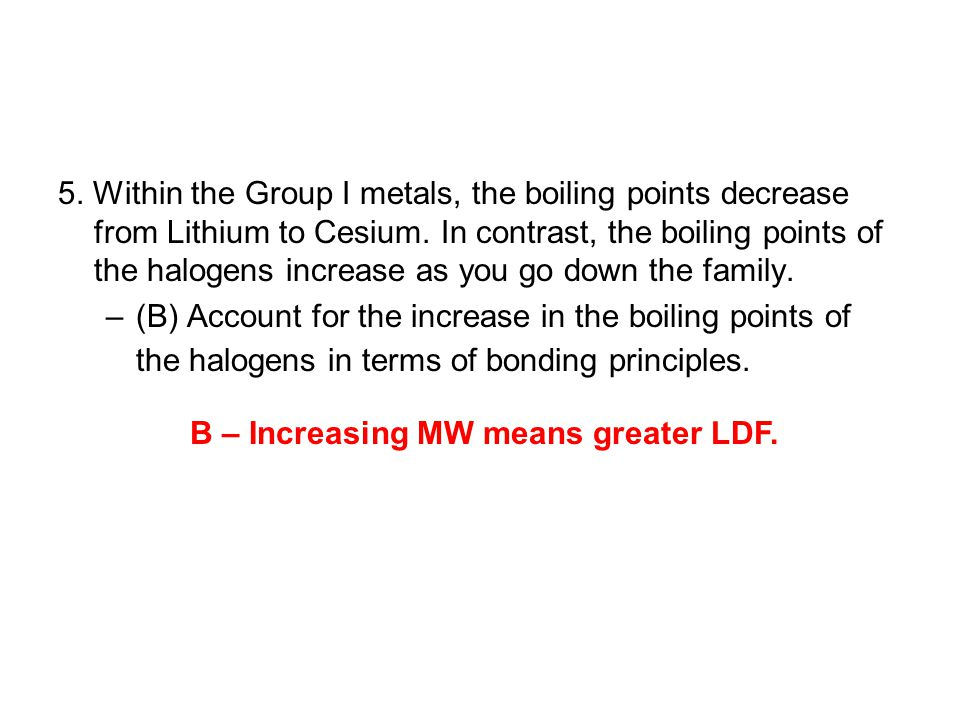 B – Increasing MW means greater LDF.