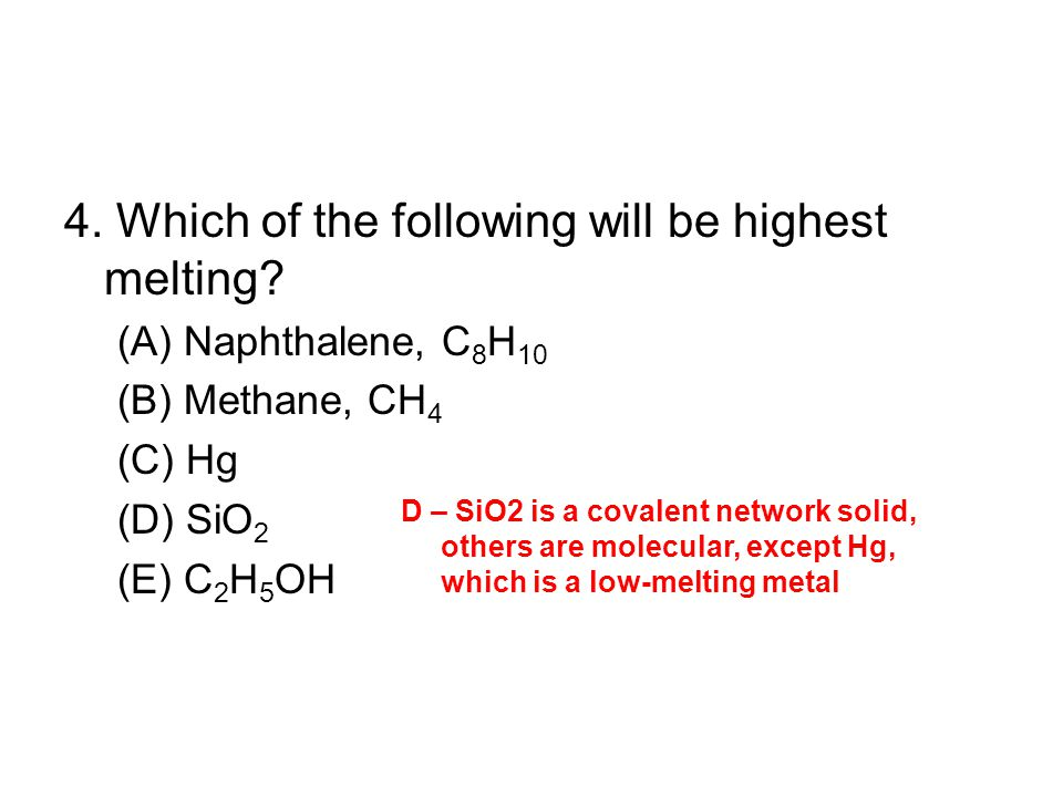 4. Which of the following will be highest melting