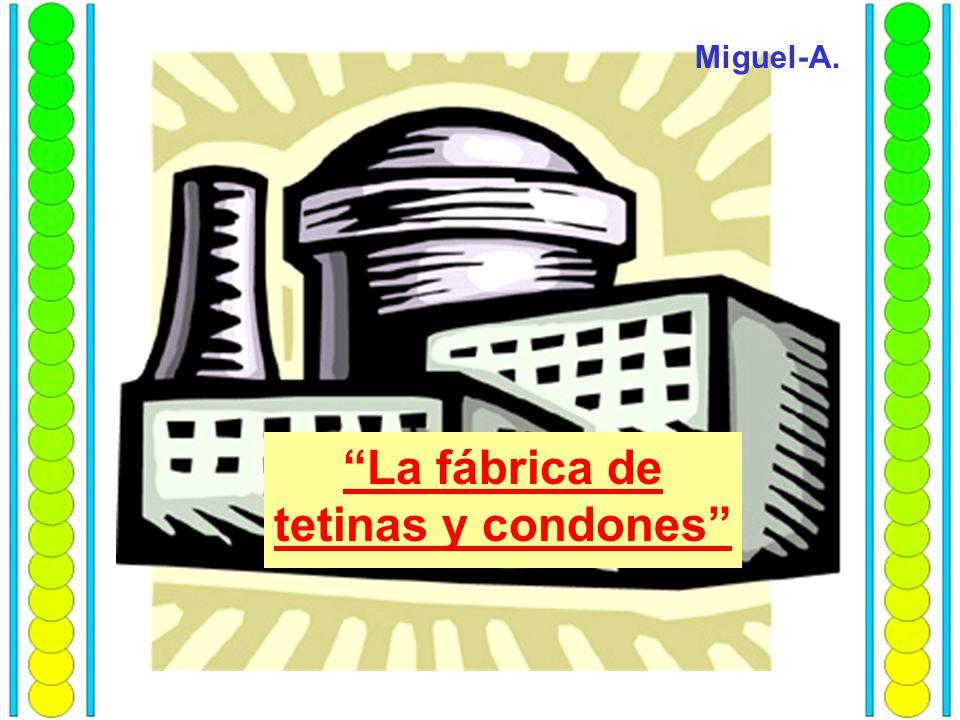 La fábrica de tetinas y condones