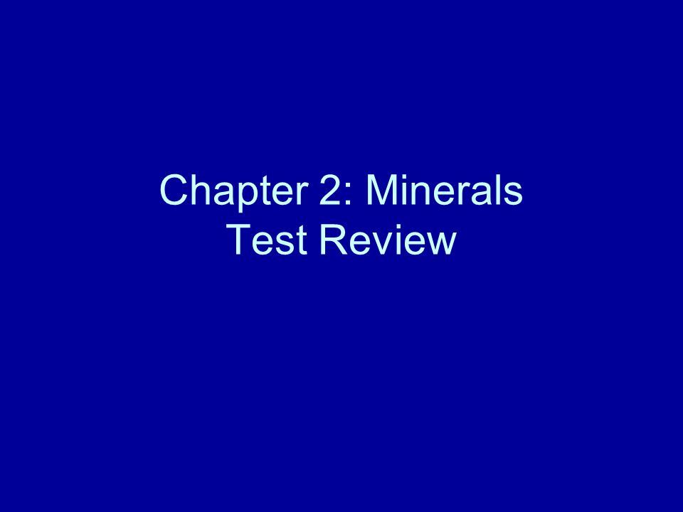 Chapter 2: Minerals Test Review