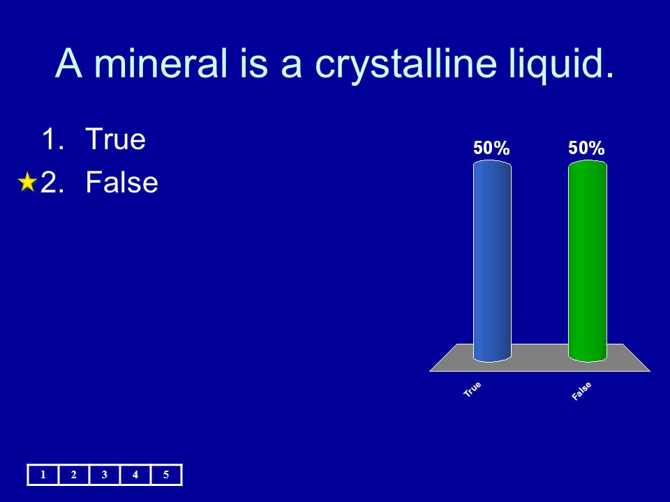 A mineral is a crystalline liquid.