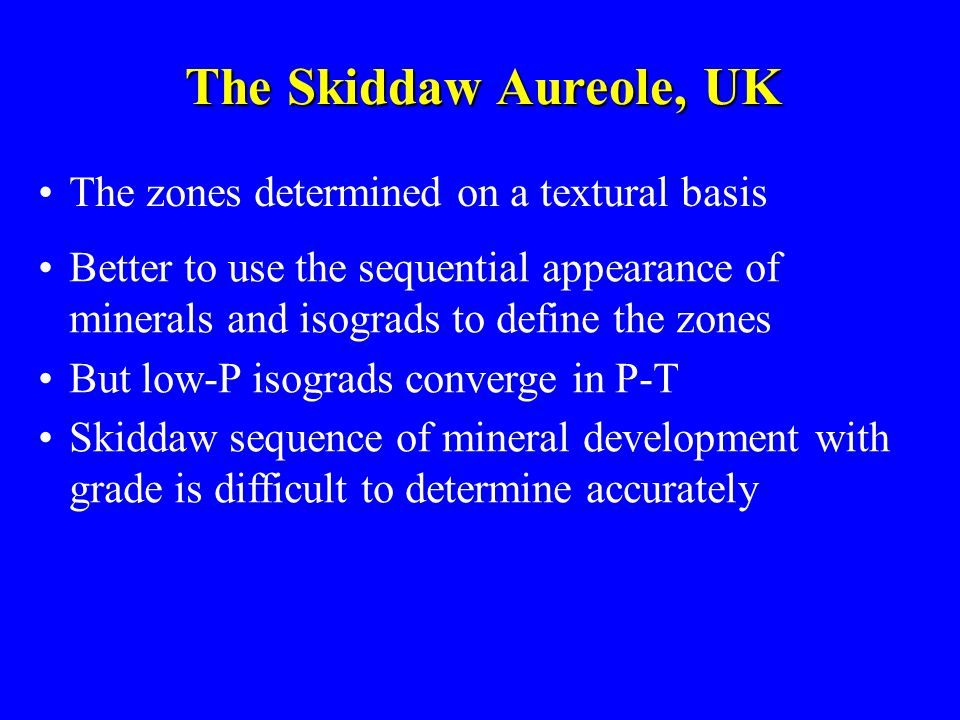 The Skiddaw Aureole, UK The zones determined on a textural basis