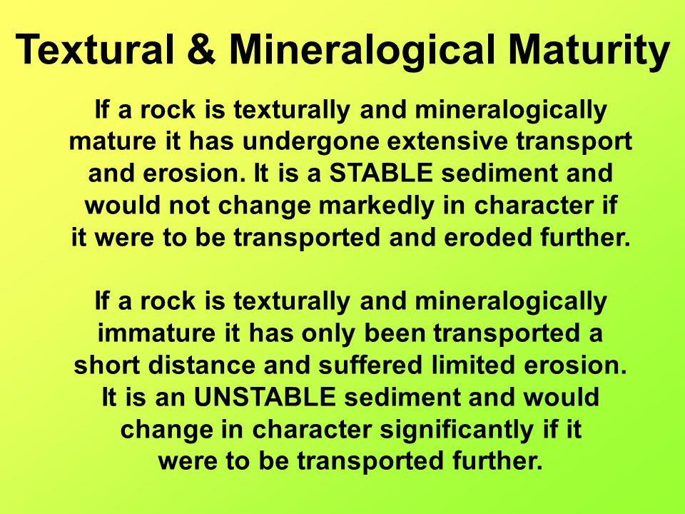 Textural & Mineralogical Maturity