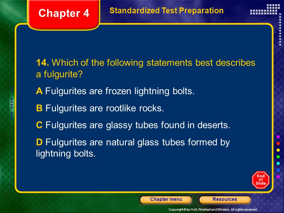 Chapter 4 Standardized Test Preparation. 14. Which of the following statements best describes a fulgurite