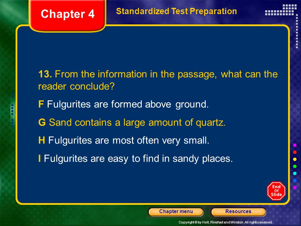 Chapter 4 Standardized Test Preparation. 13. From the information in the passage, what can the reader conclude