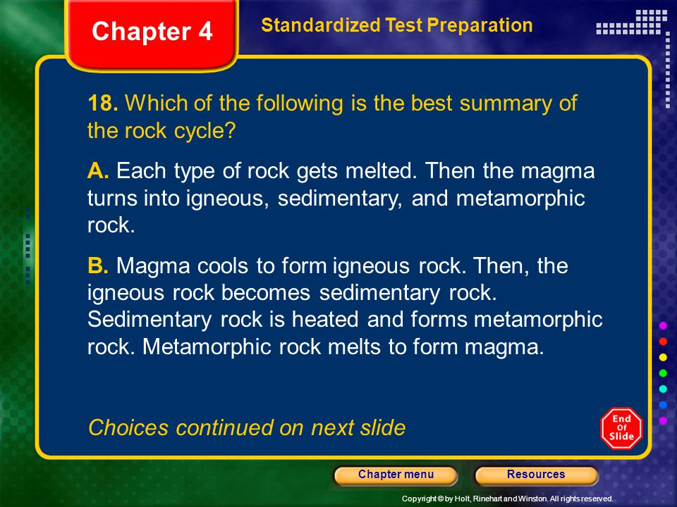 Chapter 4 Standardized Test Preparation. 18. Which of the following is the best summary of the rock cycle