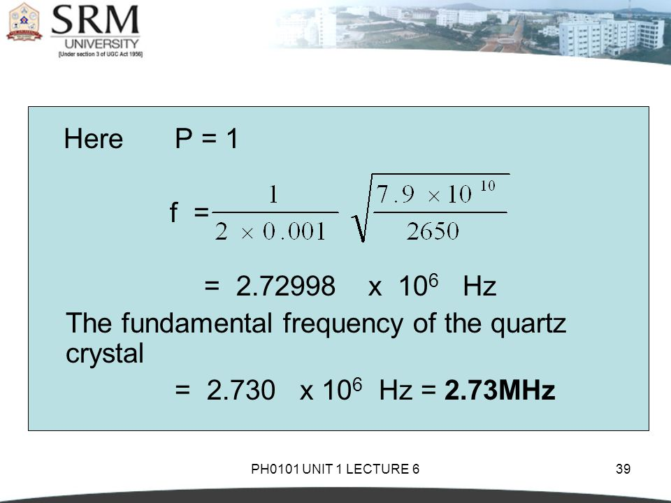 The fundamental frequency of the quartz crystal