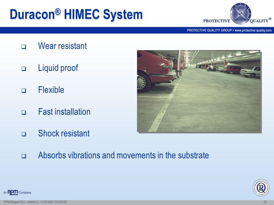 Duracon® HIMEC System Wear resistant Liquid proof Flexible