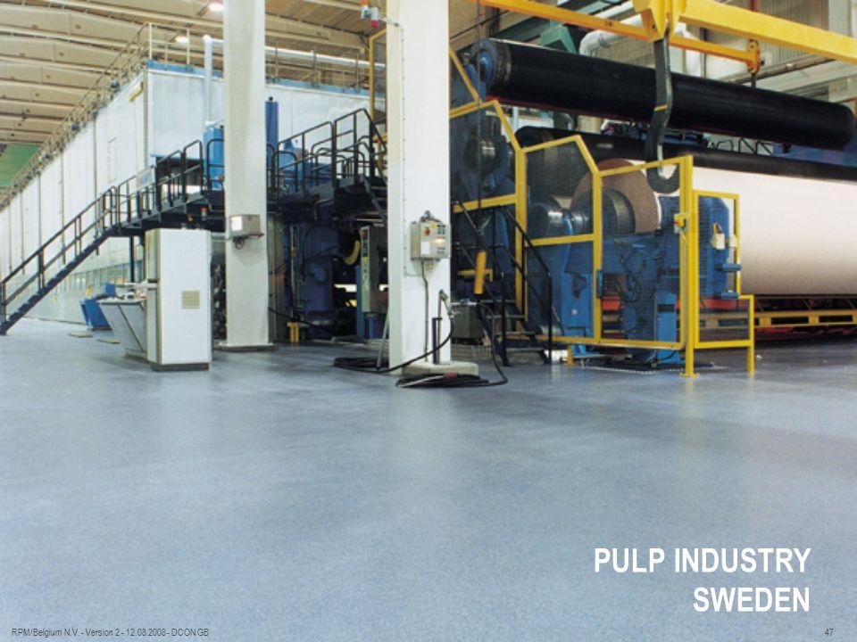 PULP INDUSTRY SWEDEN RPM/Belgium N.V. - Version 2 - 12.08.2008 - DCON GB