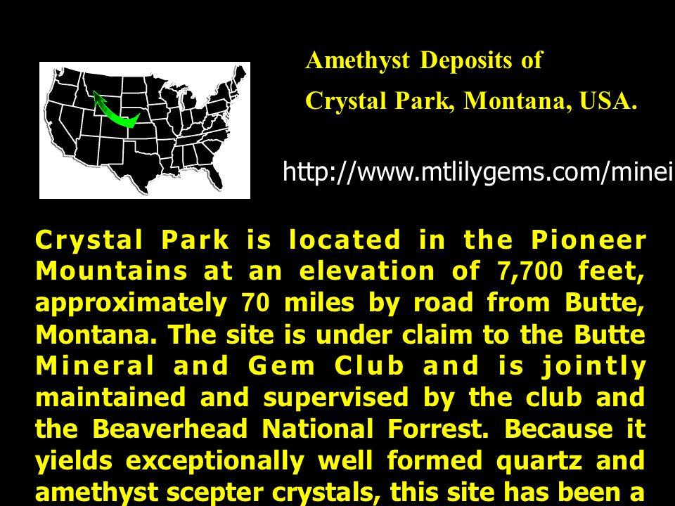 Amethyst Deposits of Crystal Park, Montana, USA. http://www.mtlilygems.com/mineinfo/xtlpk.html.