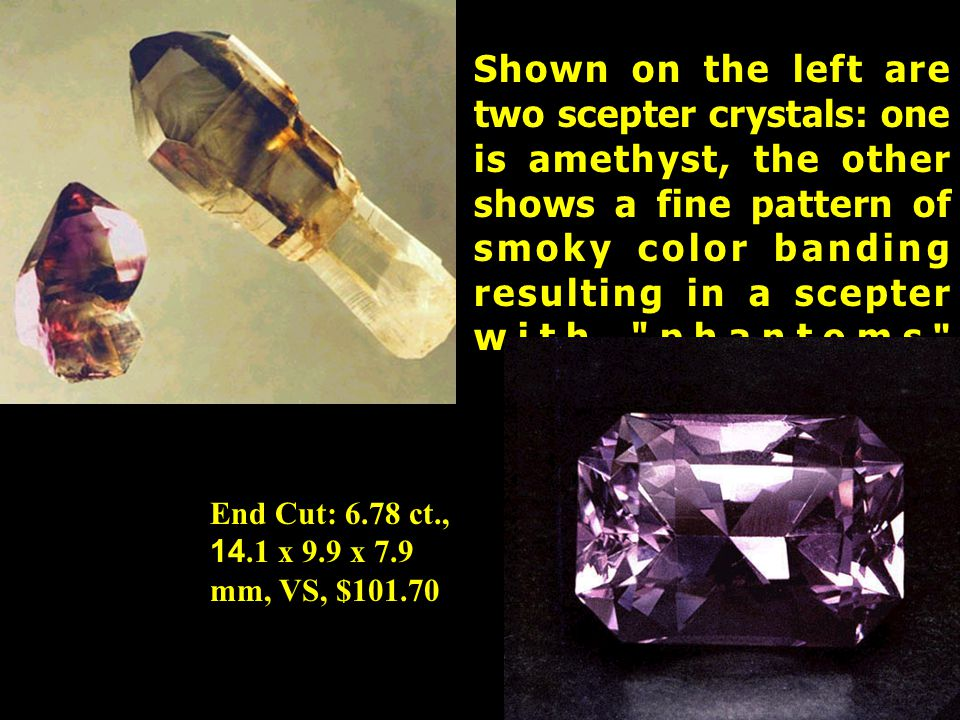Shown on the left are two scepter crystals: one is amethyst, the other shows a fine pattern of smoky color banding resulting in a scepter with phantoms.
