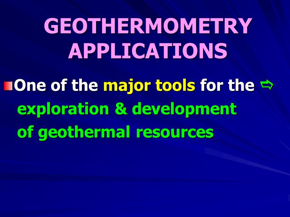 GEOTHERMOMETRY APPLICATIONS