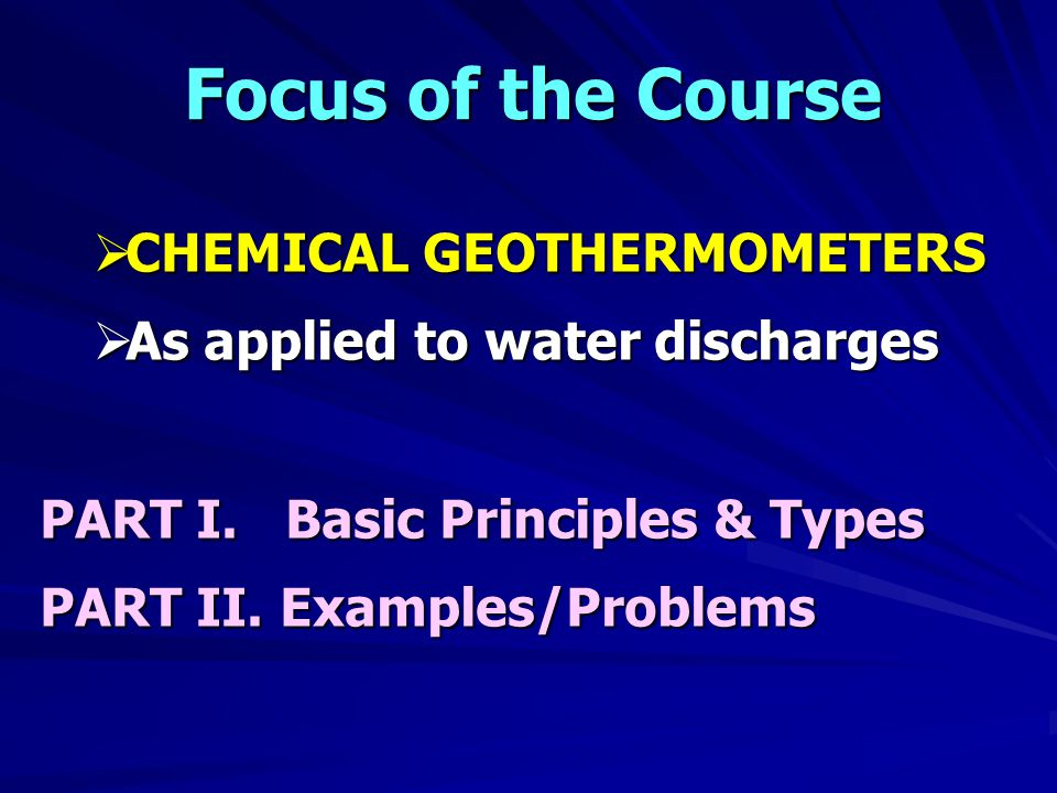 Focus of the Course CHEMICAL GEOTHERMOMETERS