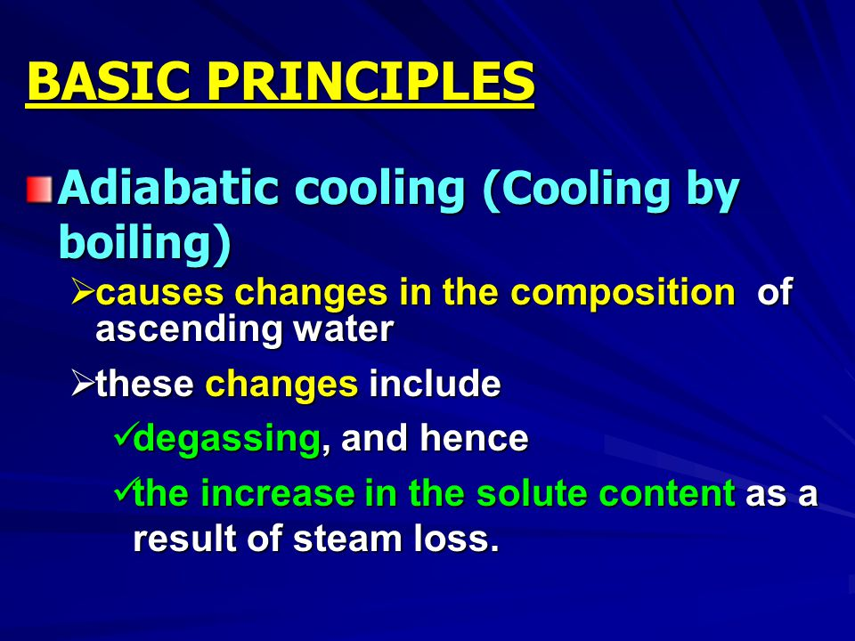 BASIC PRINCIPLES Adiabatic cooling (Cooling by boiling)