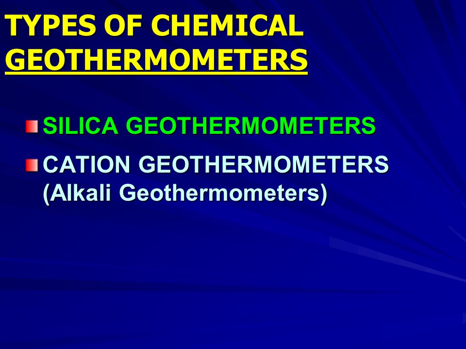 TYPES OF CHEMICAL GEOTHERMOMETERS