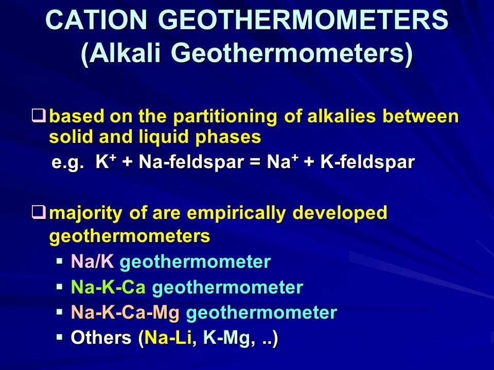CATION GEOTHERMOMETERS (Alkali Geothermometers)