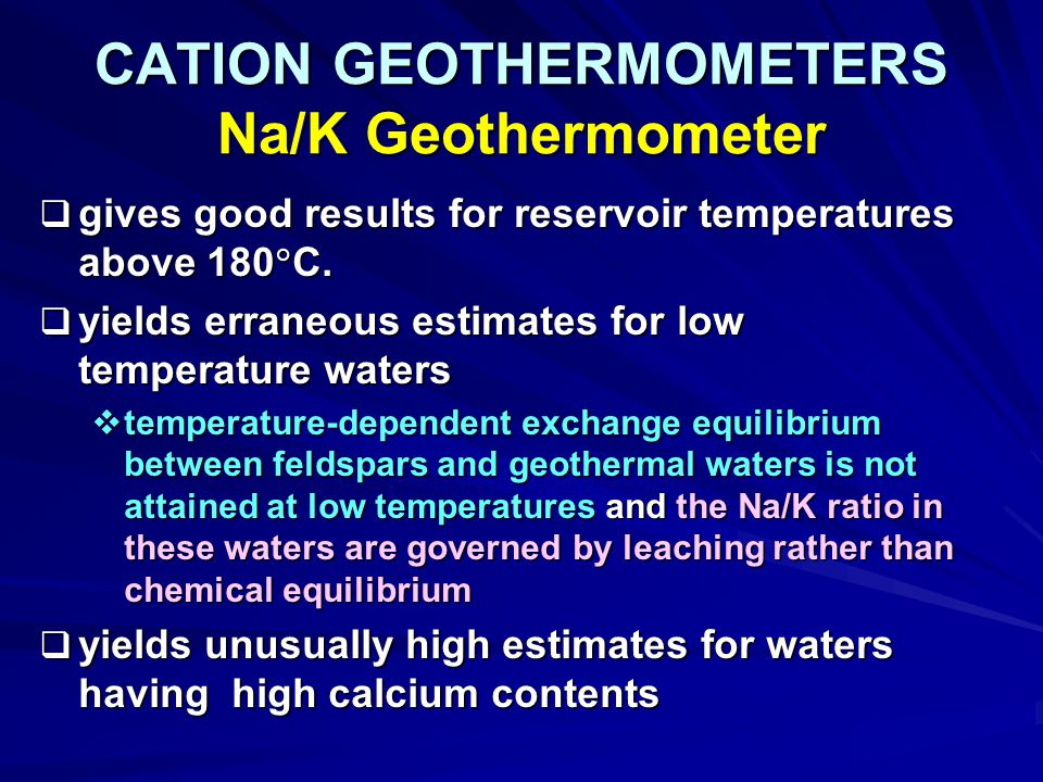 CATION GEOTHERMOMETERS Na/K Geothermometer