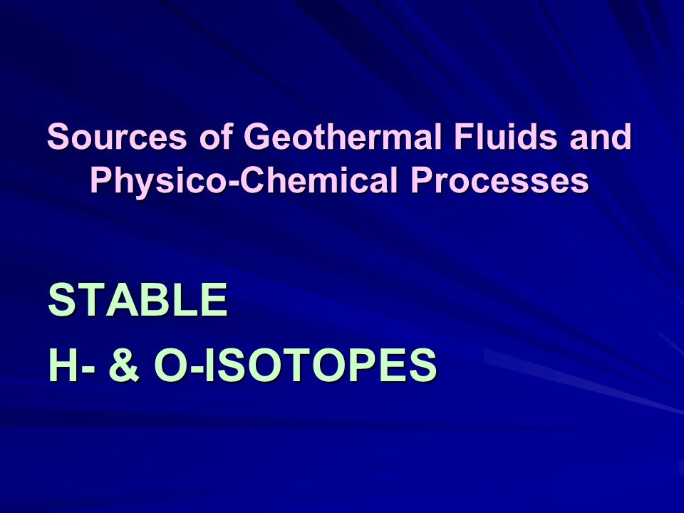 Sources of Geothermal Fluids and Physico-Chemical Processes