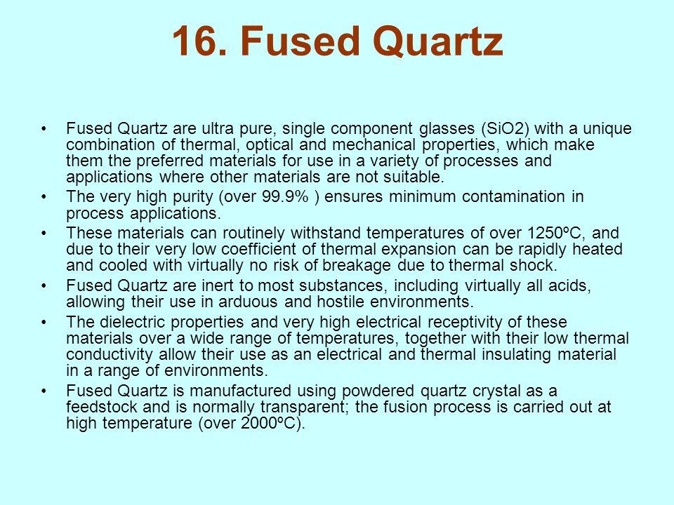 16. Fused Quartz