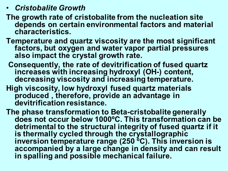 Cristobalite Growth The growth rate of cristobalite from the nucleation site depends on certain environmental factors and material characteristics.