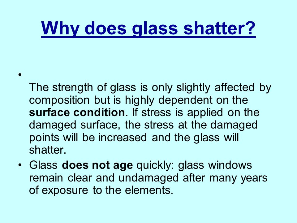 Why does glass shatter