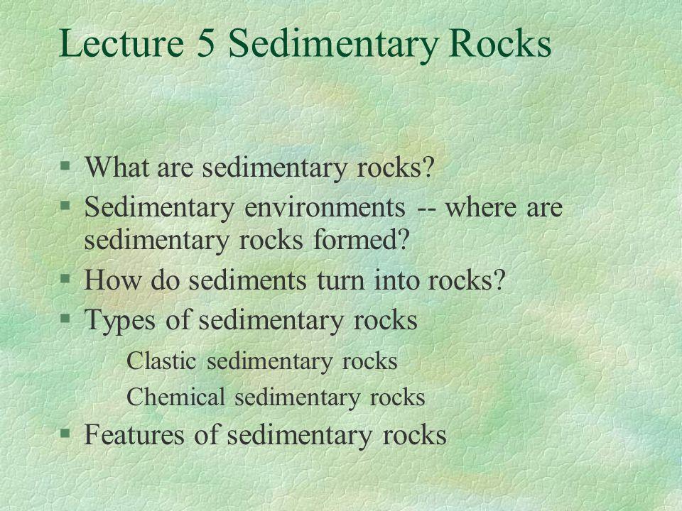 Lecture 5 Sedimentary Rocks