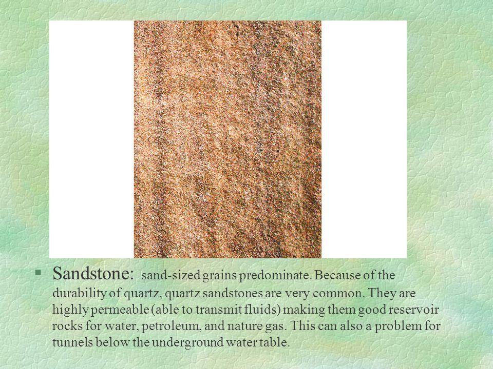 Sandstone: sand-sized grains predominate