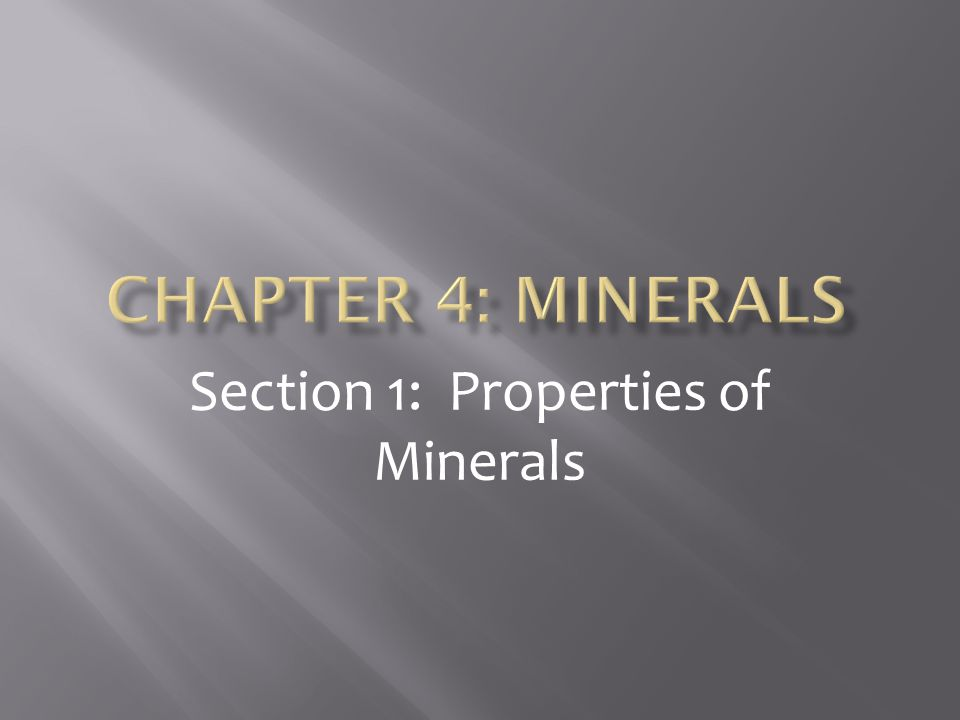 Section 1: Properties of Minerals
