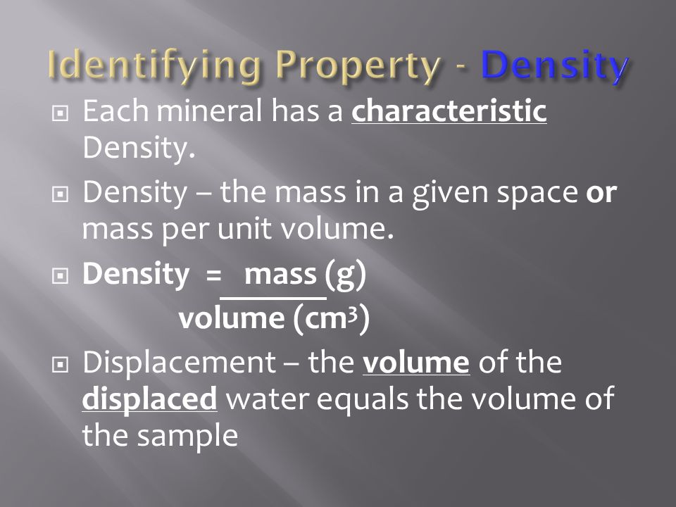 Identifying Property - Density