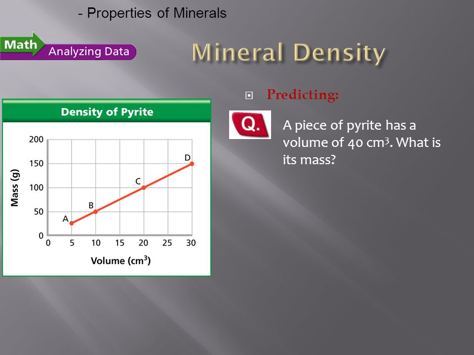 Mineral Density - Properties of Minerals Predicting: