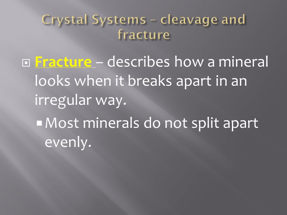 Crystal Systems – cleavage and fracture