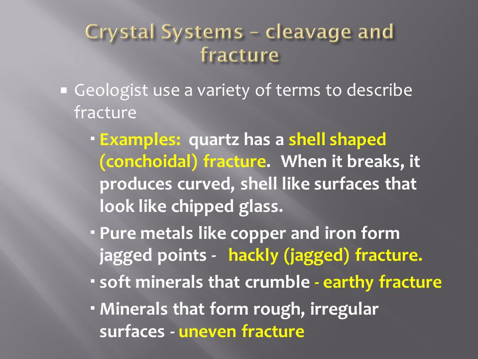 Geologist use a variety of terms to describe fracture