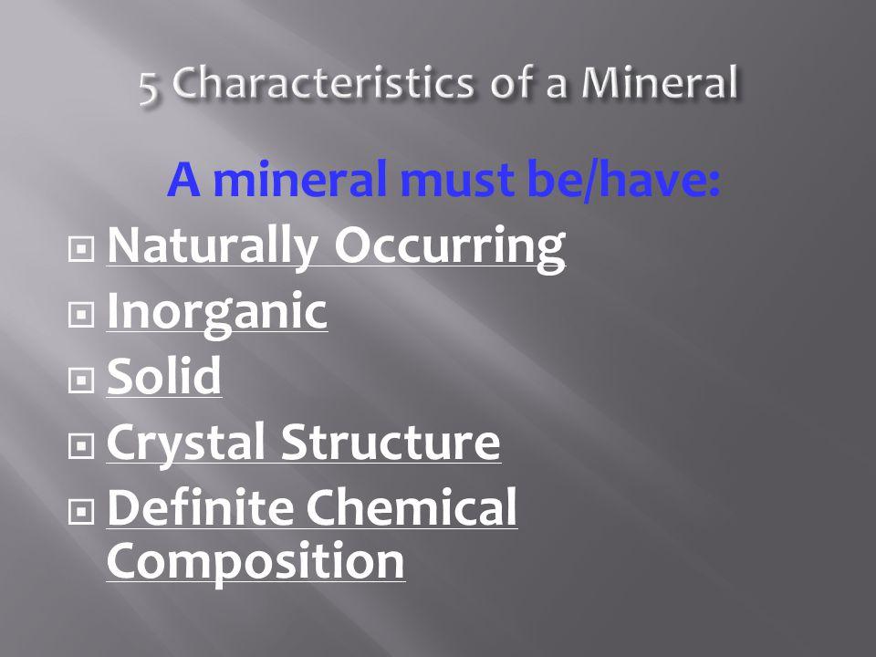 5 Characteristics of a Mineral