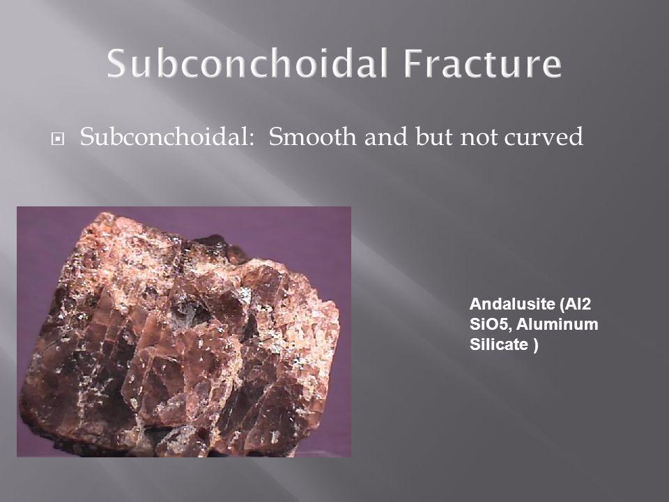 Subconchoidal Fracture