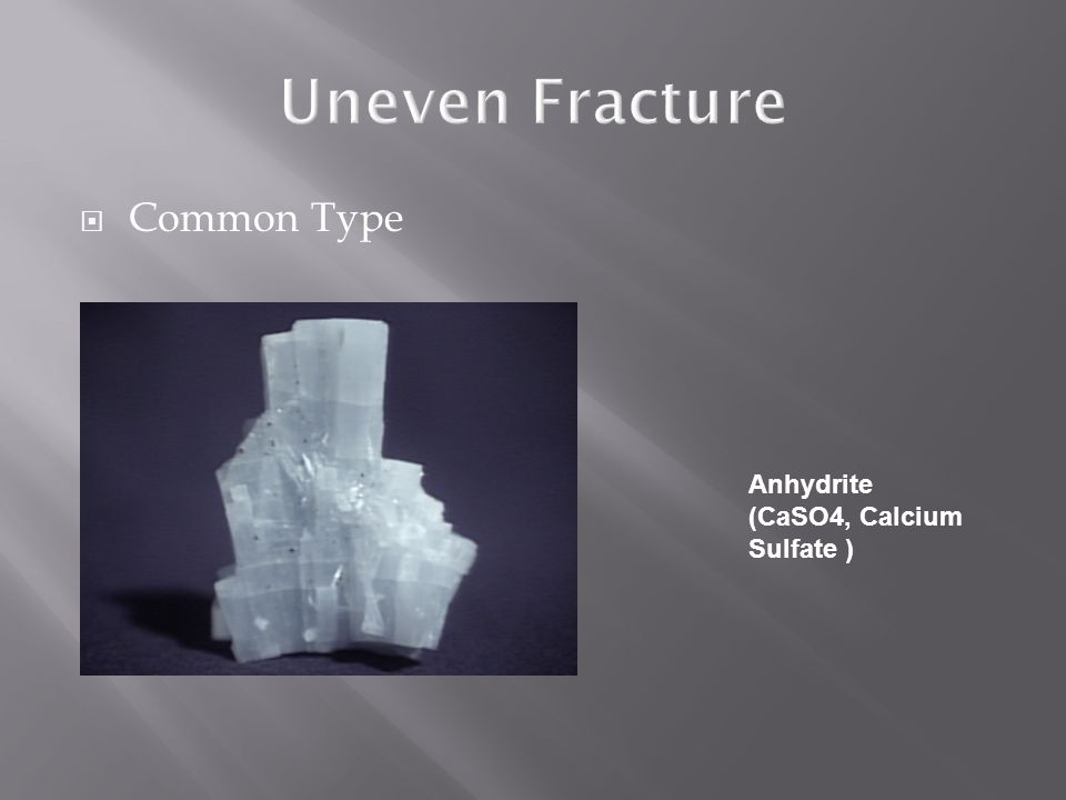 Uneven Fracture Common Type Anhydrite (CaSO4, Calcium Sulfate )